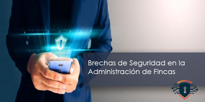Brechas de Seguridad en la Administración de Fincas