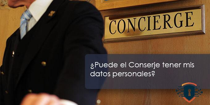 ¿Puede el Conserje tener mis Datos Personales?