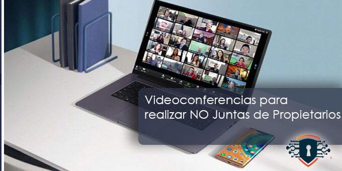 Videoconferencias para realizar una NO Junta de Propietarios